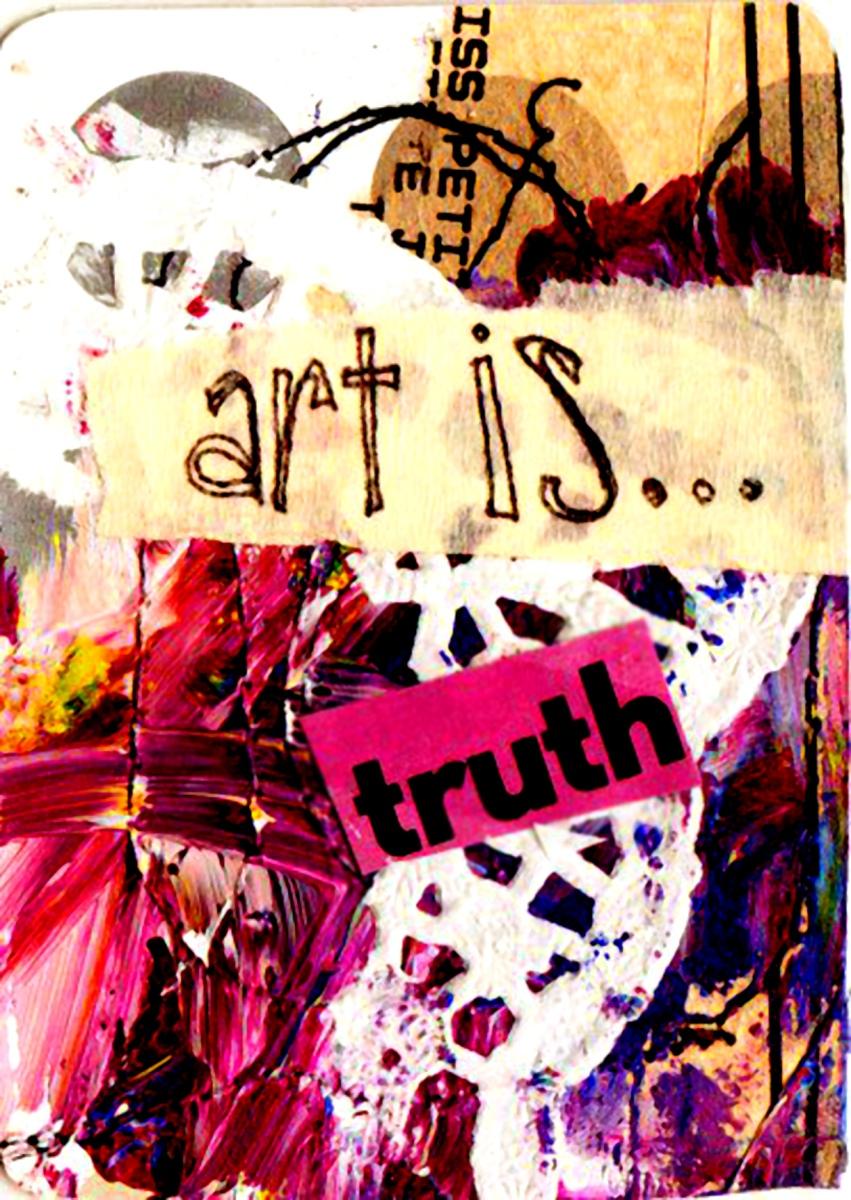 Art is truth ( El arte es Verdad)